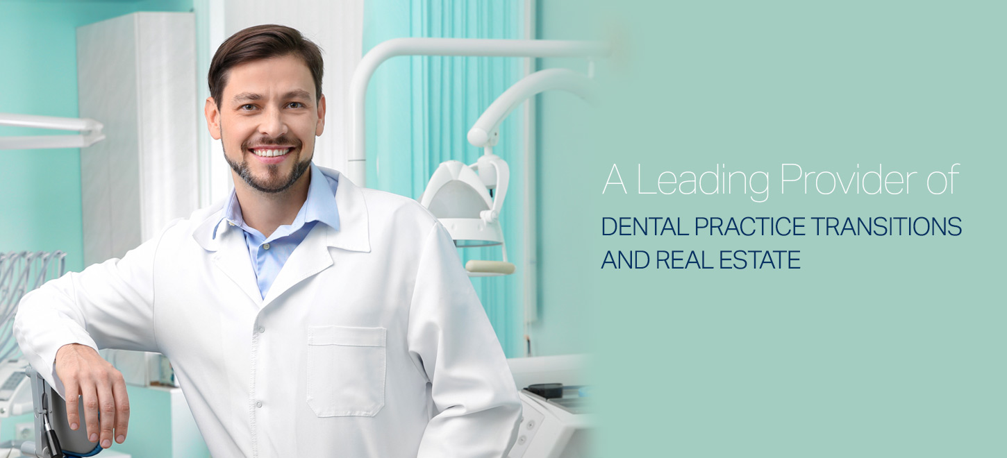 dental practice transitions and real estate